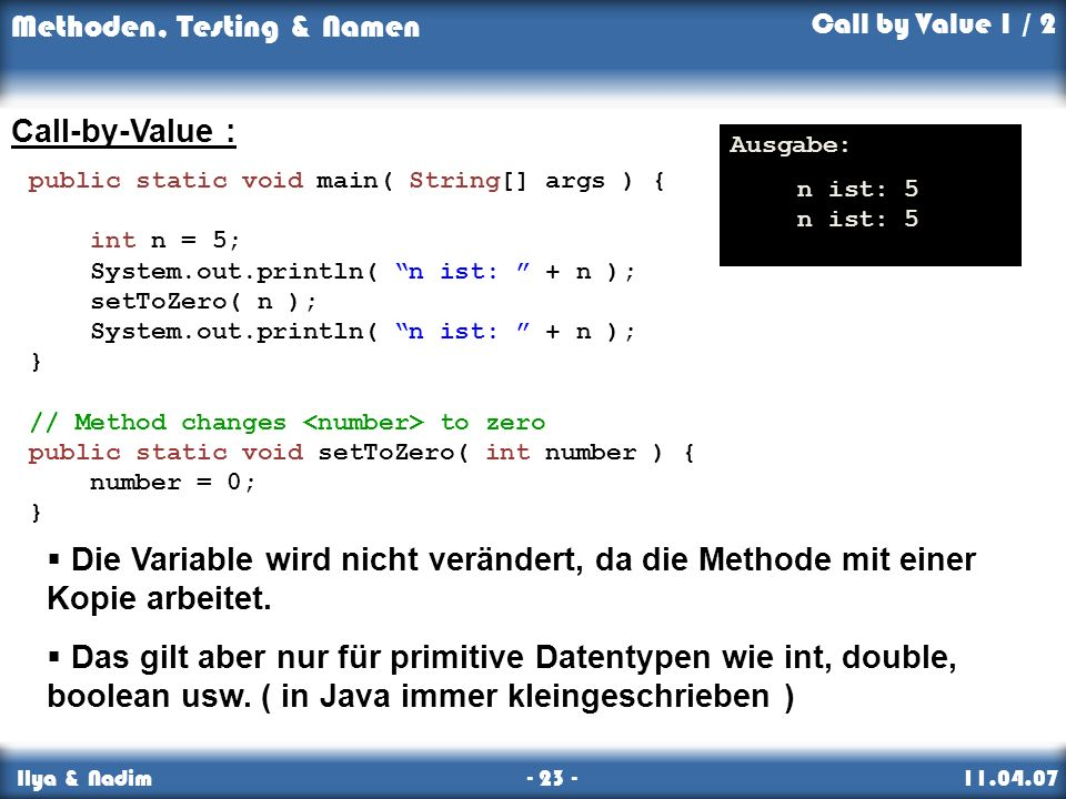 Call by Value 1 / 2 Call-by-Value : n ist: 5. Ausgabe: public static void main( String[] args ) {
